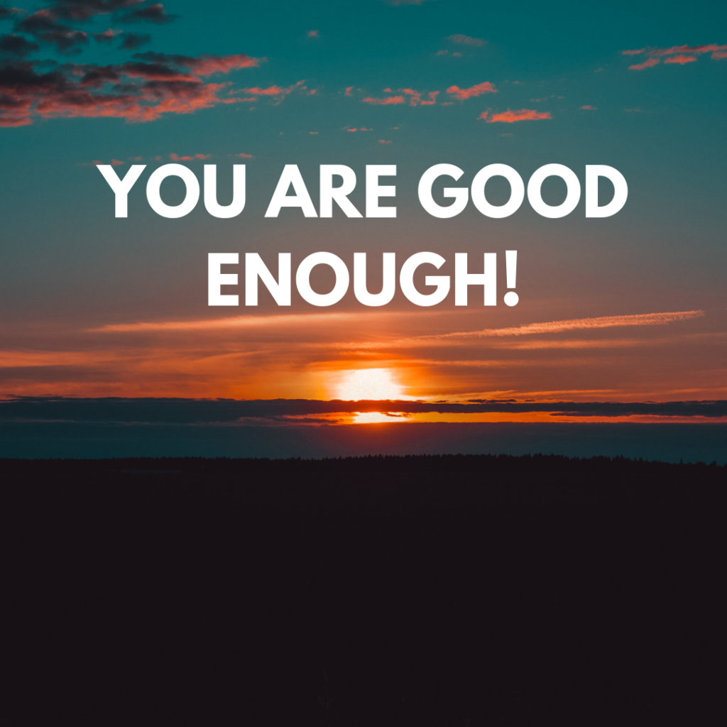 You Are Good Enough Melissa Blog